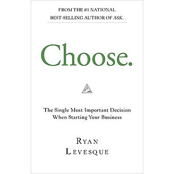 Choose by Ryan Levesque