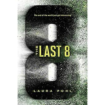 Last 8 by Laura Pohl
