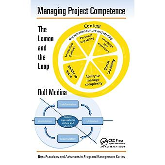 Managing Project Competence  The Lemon and the Loop by Medina & Rolf