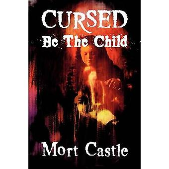 Cursed Be the Child