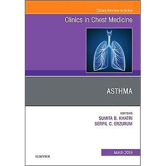 Asthma An Issue of Clinics in Chest Medicine by Serpil Erzurum