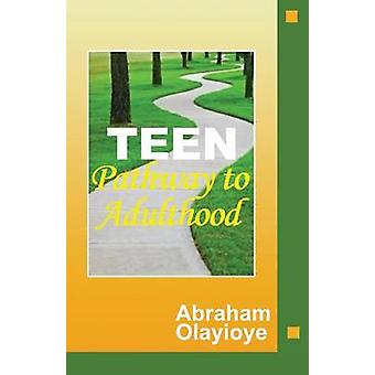 TEEN PATHWAY TO ADULTHOOD by Olayioye & Abraham