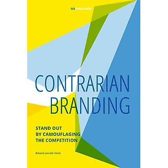 Contrarian Branding - Stand out by camouflaging the competition by Rol