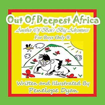 Out of Deepest AfricaAnother of Bens Big AdventuresFor Boys Only R by Dyan & Penelope
