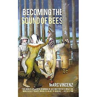 Becoming the Sound of Bees by Vincenz & Marc