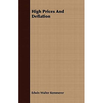 High Prices And Deflation by Kemmerer & Edwin Walter