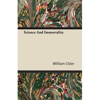 Science And Immortality by Osler & William