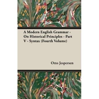 A Modern English Grammar  On Historical Principles  Part V  Syntax Fourth Volume by Jespersen & Otto