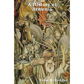 A History of Armenia by Kurkjian & Vahan M.