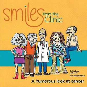 Smiles from the Clinic A humorous look at cancer by Samant & Rajiv