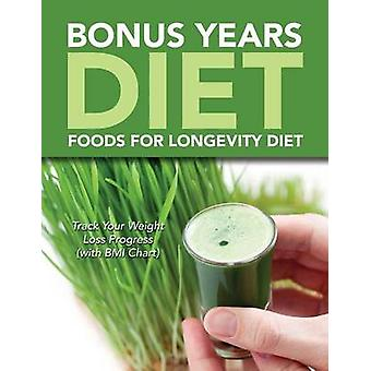 Bonus Years Diet Foods For Longevity Diet Track Your Weight Loss Progress with BMI Chart by Publishing LLC & Speedy