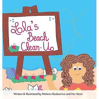 Lolas Beach CleanUp by Gasbarrino & Melaina