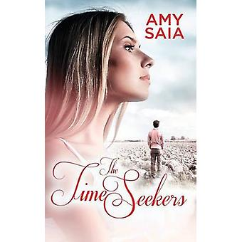 The Time Seekers by Saia & Amy