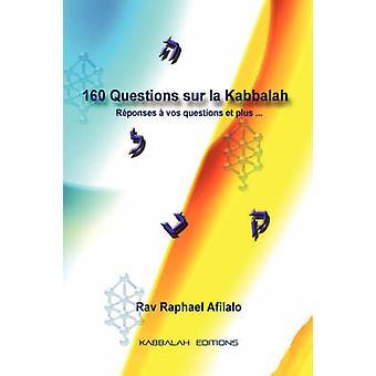 160 Questions sur la Kabbalah by Afilalo & Rabbi Raphael