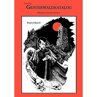 Geisterwald Katalog by Knig & Thomas