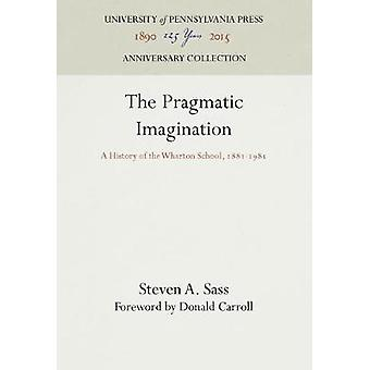 The Pragmatic Imagination by Sass & Steven A.