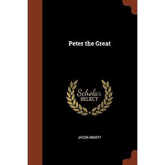 Peter the Great by Abbott & Jacob