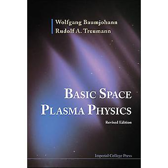 Basic Space Plasma Physics Revised Edition by Baumjohann & Wolfgang