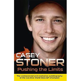 Pushing the Limits by Casey Stoner