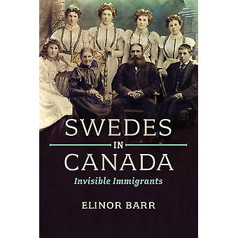 Swedes in Canada by Barr & Elinor