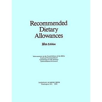 Recommended Dietary Allowances (10th Revised edition) by Subcommittee
