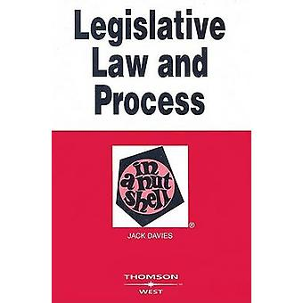 Legislative Law and Process in a Nutshell (3rd Revised edition) by Ja