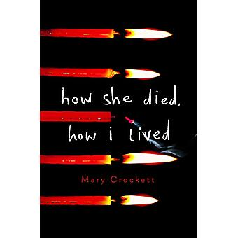 How She Died - How I Lived by Mary Crockett - 9780316523813 Book