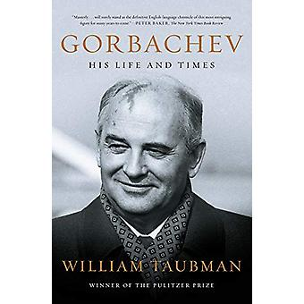 Gorbachev - His Life and Times by William Taubman - 9780393356205 Book