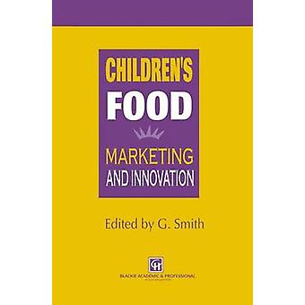 Children's Food - Marketing and Innovation by G. Smith - 9780751402742