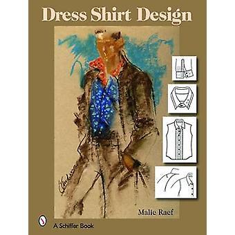 Dress Shirt Design by Malie Raef - 9780764327230 Book