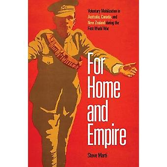 For Home and Empire - Voluntary Mobilization in Australia - Canada - a