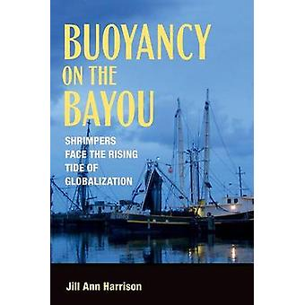 Buoyancy on the Bayou - Shrimpers Face the Rising Tide of Globalizatio