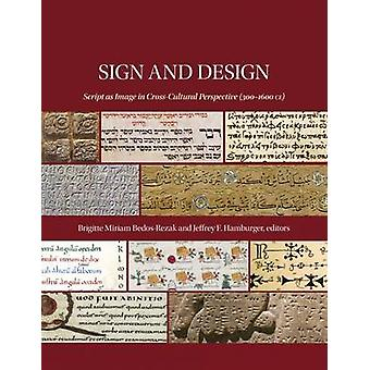 Sign and Design - Script as Image in Cross-Cultural Perspective (300'