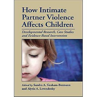 How Intimate Partner Violence Affects Children - Developmental Researc
