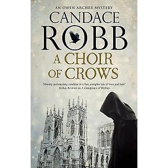 A Choir of Crows by Candace Robb - 9781780291260 Book