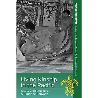 Living Kinship in the Pacific by Christina Toren - Simonne Pauwels -