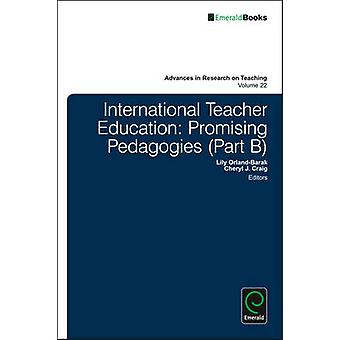 International Teacher Education - Promising Pedagogies - Part B by Lily