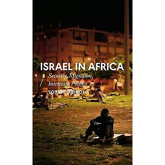 Israel in Africa - Security - Migration - Interstate Politics by Yotam