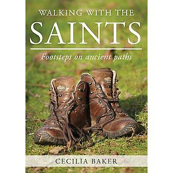 Walking With The Saints - Fodspor på gamle stier af Cecilia Baker