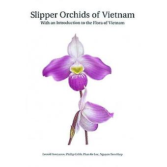 Slipper Orchids of Vietnam - With an Introduction of the Flora of Viet