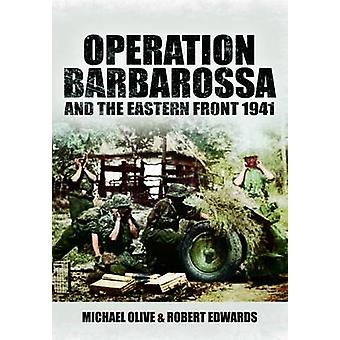 Operation Barbarossa and the Eastern Front 1941 (Images of War Series
