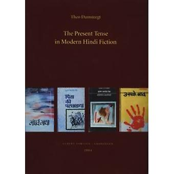 The Present Tense in Modern Hindi Fiction by Theo Damsteegt - 9789069