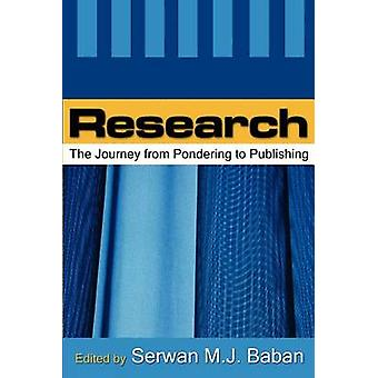Research - The Journey from Inception to Publishing by Serwan M. J. Ba