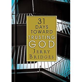31 Days Toward Trusting God by Jerry Bridges - 9781612914978 Book