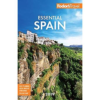 Fodors Essential Spain 2019 by Fodor s Travel Guides