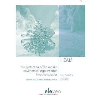 The Protection of the Marine Environment Against Alien Invasive Speci