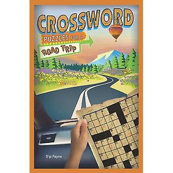 Crossword Puzzles for a Road Trip by Trip Payne