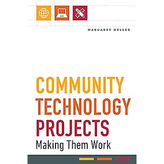 Community Technology Projects - Making Them Work by Margaret Heller -