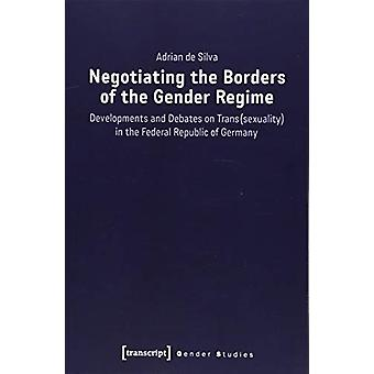 Negotiating the Borders of the Gender Regime - Developments and Debate