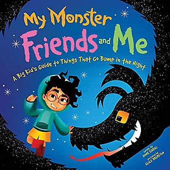 My Monster Friends and Me - A Big Kid's Guide to Things That Go Bump i